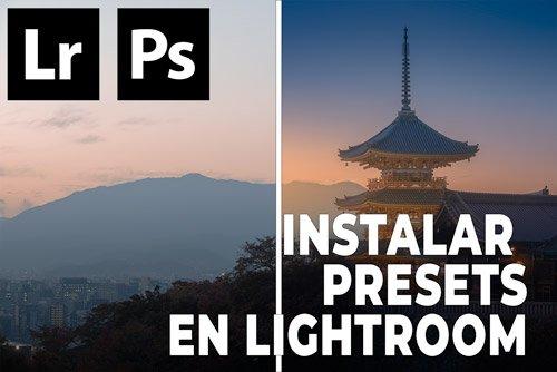 como instalar presets en lightroom